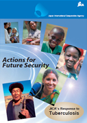 Cover: Actions for Future Security JICA's responce to Tuberculosis