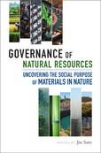 Governance of Natural Resources: Uncovering the Social Purpose of Materials in Nature