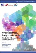 Growth is Dead, Long Live Growth: The Quality of Economic Growth and Why it Matters