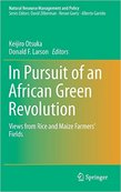 In Pursuit of an African Green Revolution: Views from Rice and Maize Farmers' Fields