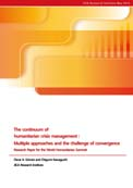 The continuum of humanitarian crisis management: Multiple approaches and the challenge of convergence